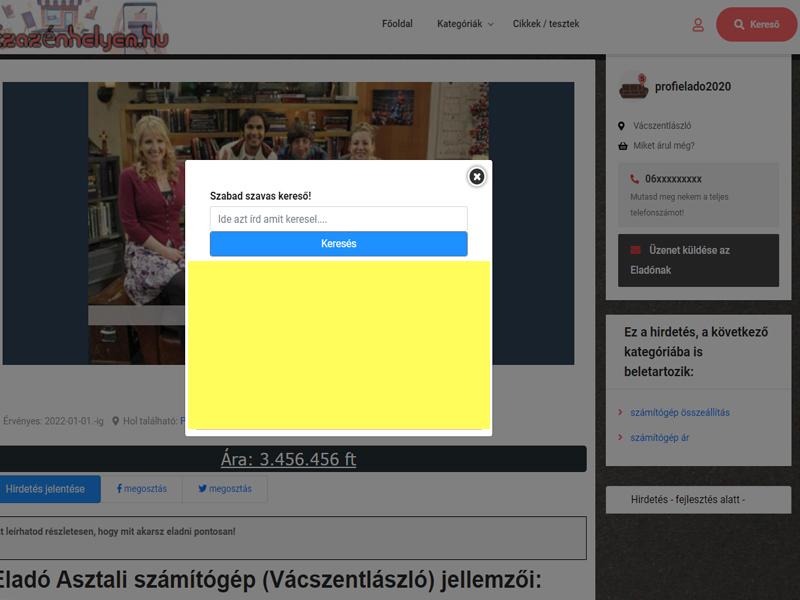 Ha valaki a kereső gombra kattint, akkor jelennek meg a hirdetések a sárgával megjelölt helyen. A kereső gombot mondhatni minden olyan felhasználó használja, aki keresni akar az oldalon. Így ez a legtöbbet látott hirdetési forma.